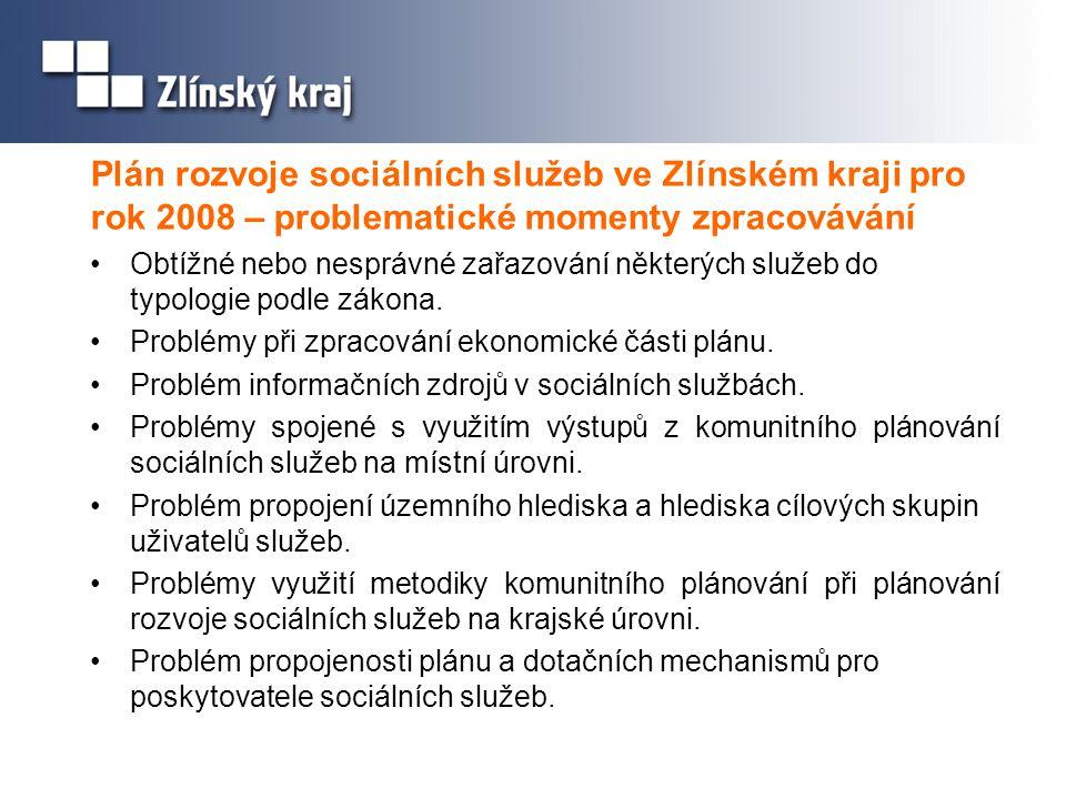 Plán rozvoje sociálních služeb ve Zlínském kraji pro rok 2008 – problematické momenty zpracovávání