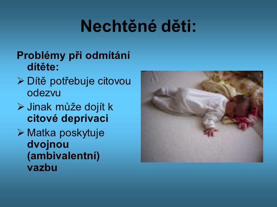 Nechtěné děti: Problémy při odmítání dítěte: