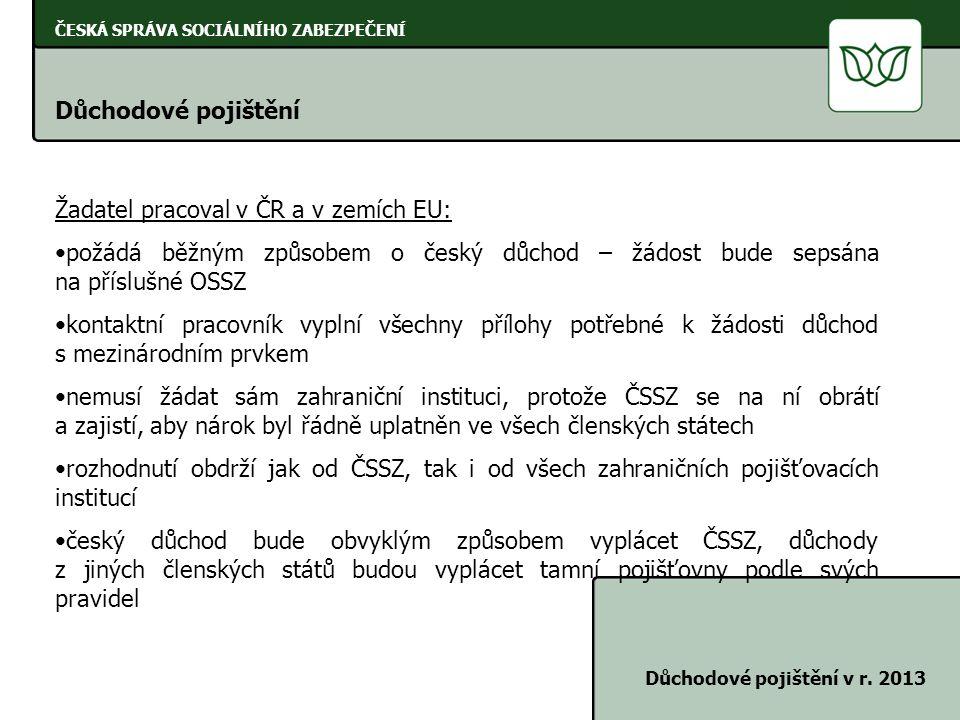 Žadatel pracoval v ČR a v zemích EU: