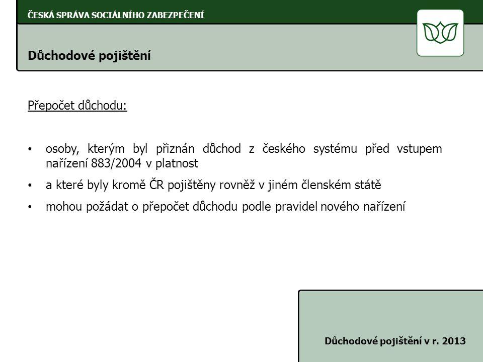 a které byly kromě ČR pojištěny rovněž v jiném členském státě