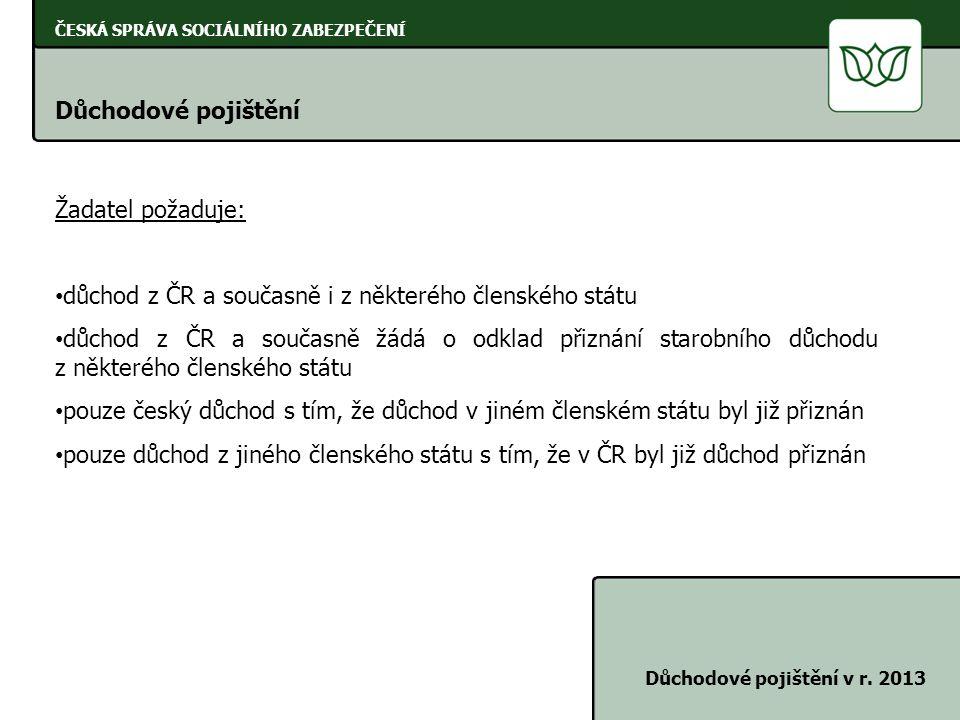 důchod z ČR a současně i z některého členského státu