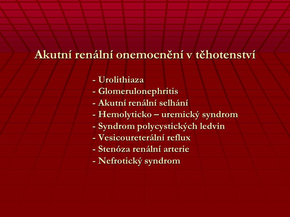Akutní renální onemocnění v těhotenství. - Urolithiaza