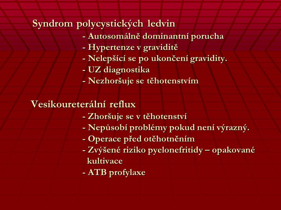 Syndrom polycystických ledvin. - Autosomálně dominantní porucha