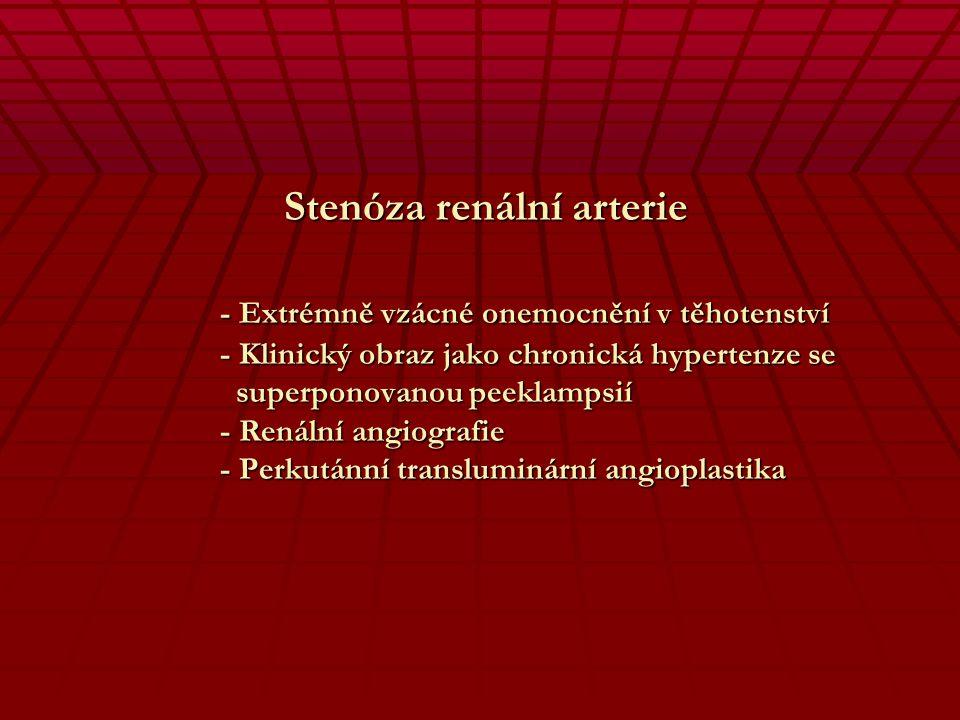 Stenóza renální arterie. - Extrémně vzácné onemocnění v těhotenství