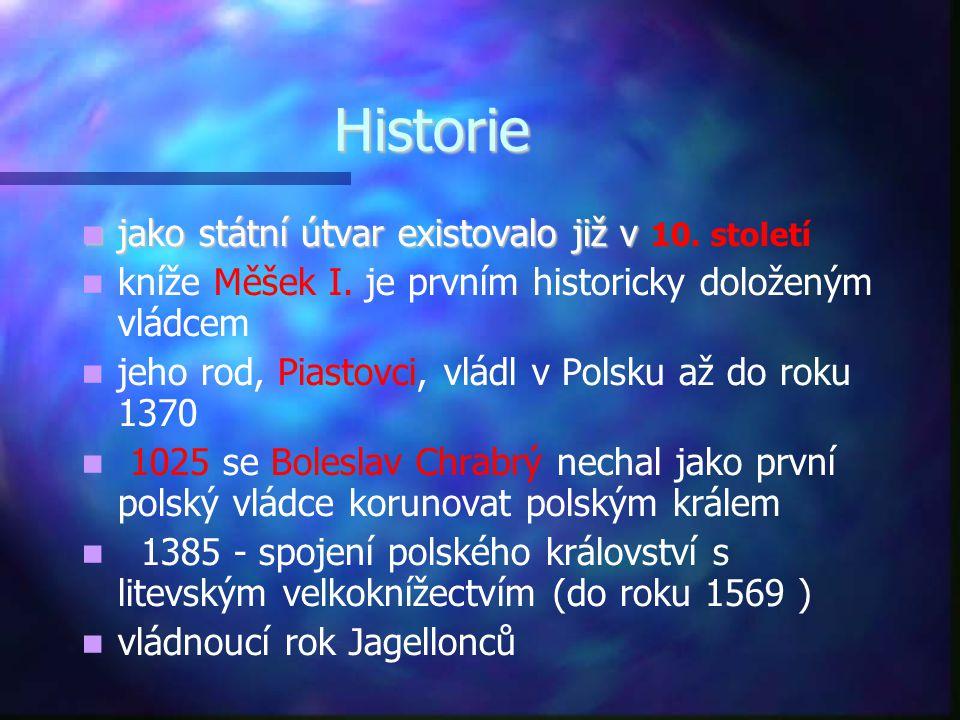 Historie jako státní útvar existovalo již v 10. století