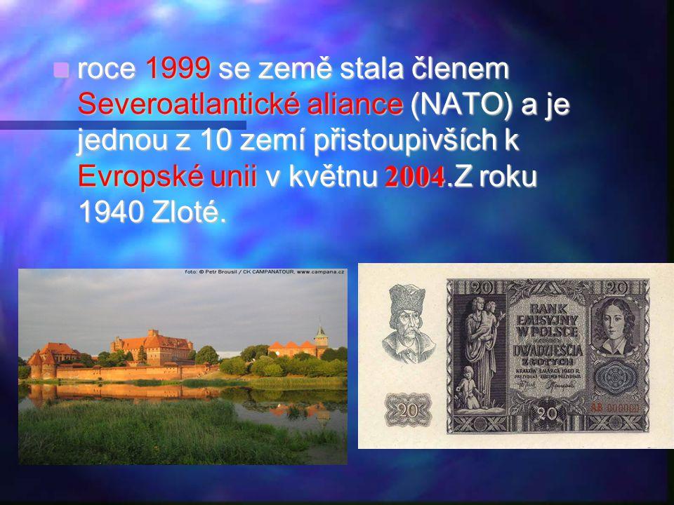 roce 1999 se země stala členem Severoatlantické aliance (NATO) a je jednou z 10 zemí přistoupivších k Evropské unii v květnu 2004.Z roku 1940 Zloté.