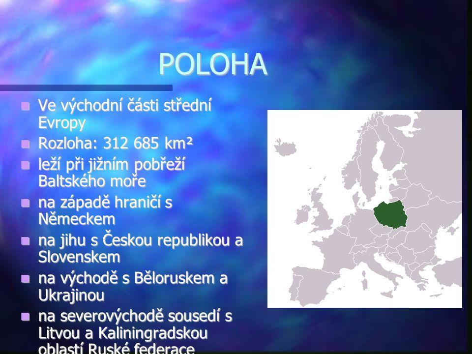 POLOHA Ve východní části střední Evropy Rozloha: 312 685 km²