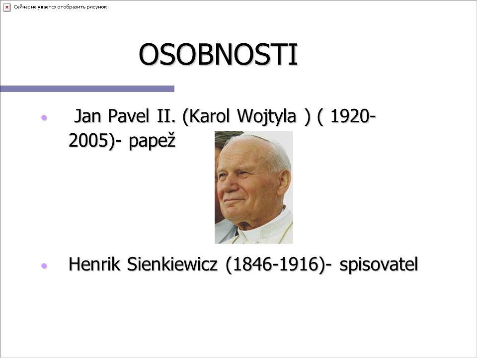OSOBNOSTI Jan Pavel II. (Karol Wojtyla ) ( 1920- 2005)- papež