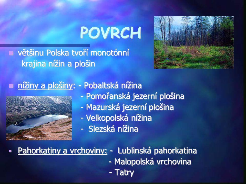 POVRCH většinu Polska tvoří monotónní krajina nížin a plošin