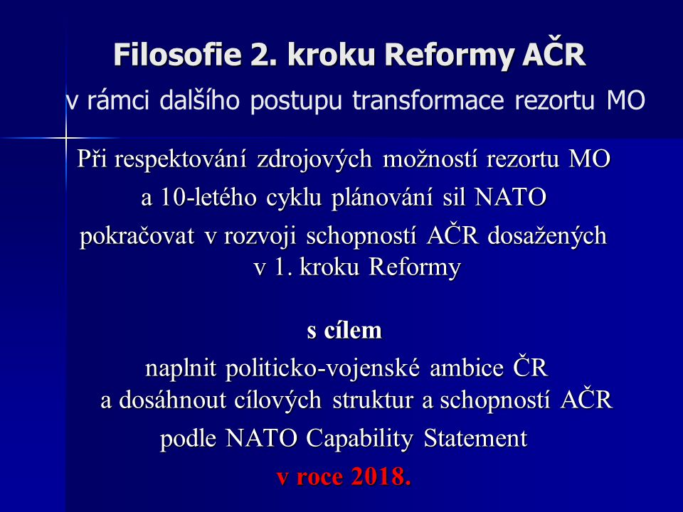 Filosofie 2. kroku Reformy AČR v rámci dalšího postupu transformace rezortu MO