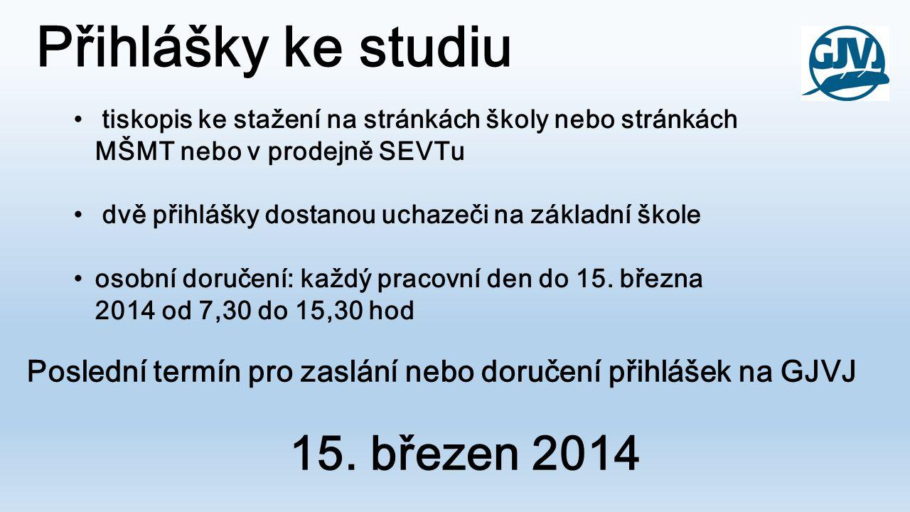 Přihlášky ke studiu 15. březen 2014