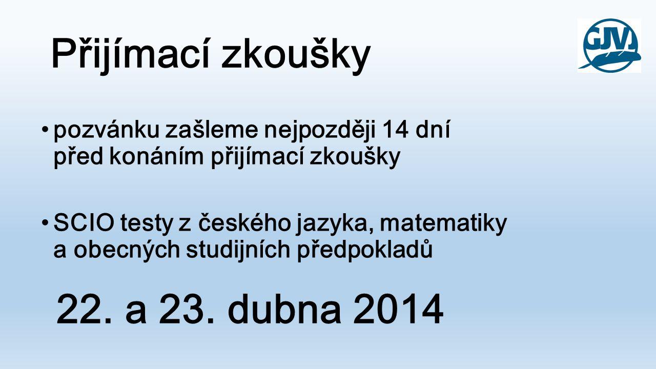 Přijímací zkoušky 22. a 23. dubna 2014