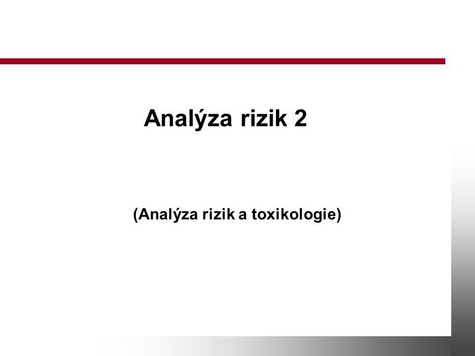 (Analýza rizik a toxikologie)