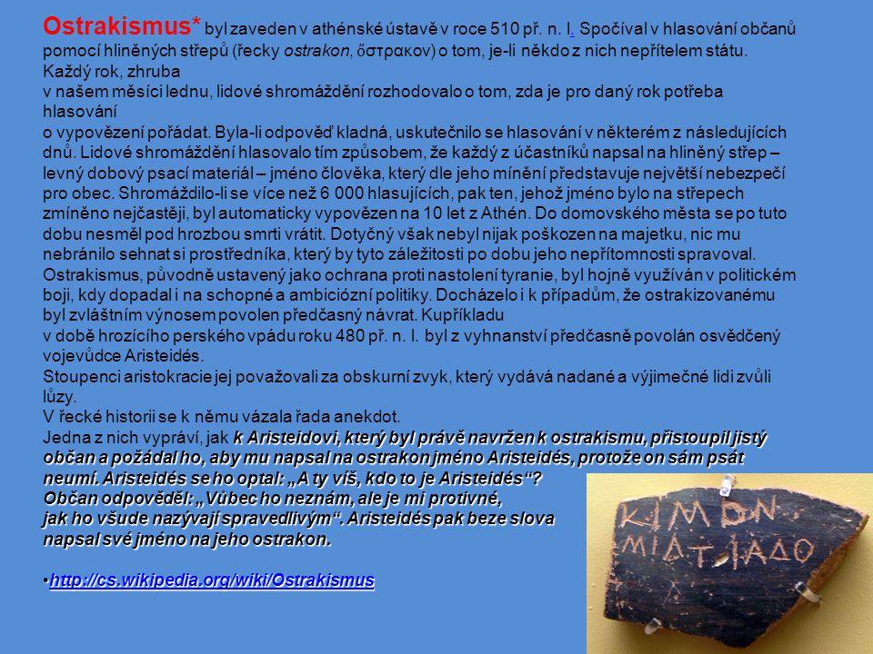 Ostrakismus. byl zaveden v athénské ústavě v roce 510 př. n. l