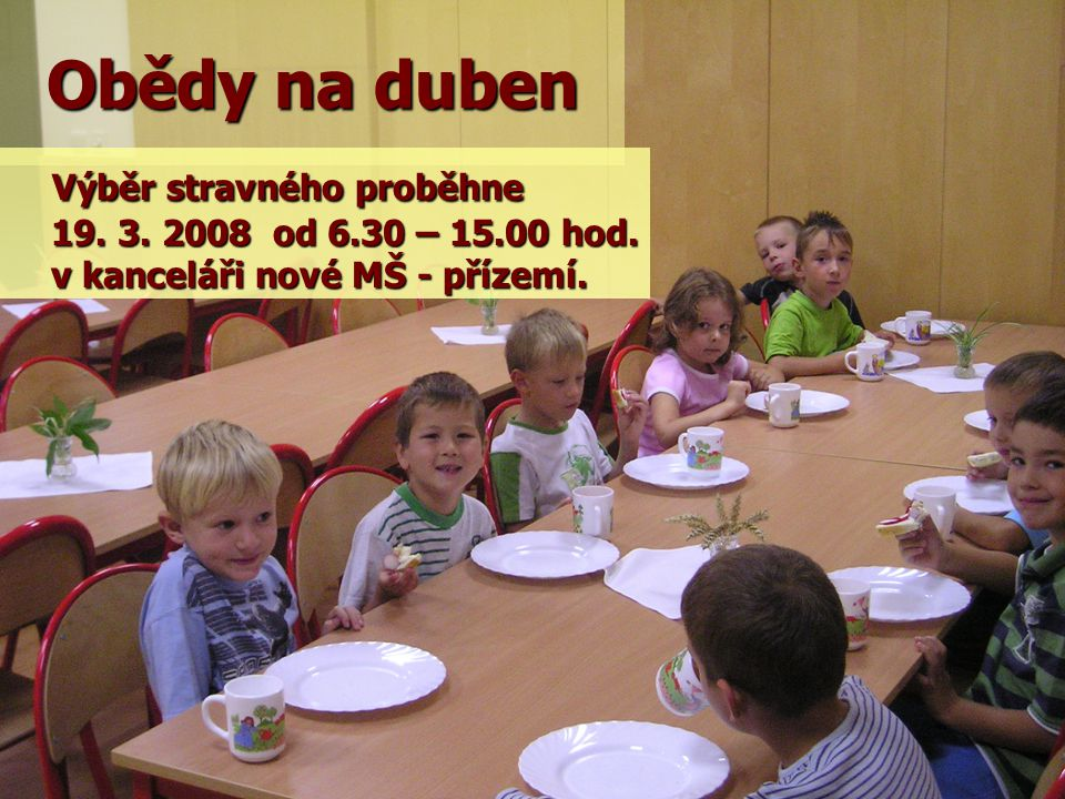 Obědy na duben Výběr stravného proběhne 19.