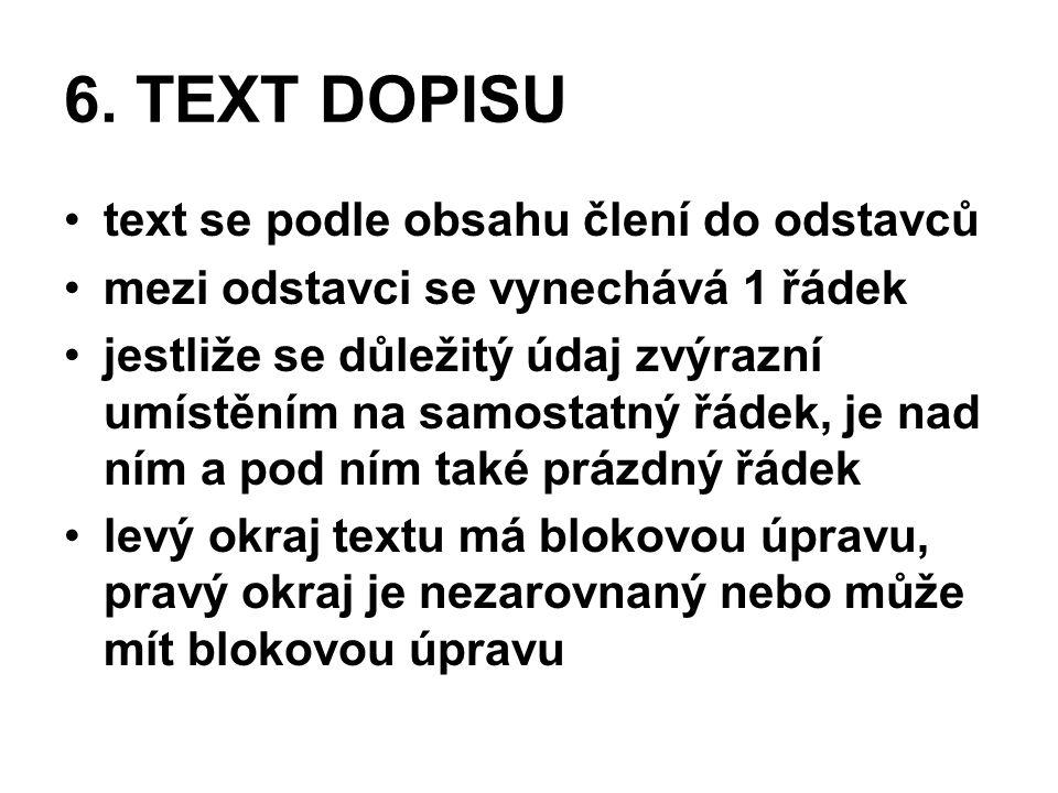 6. TEXT DOPISU text se podle obsahu člení do odstavců