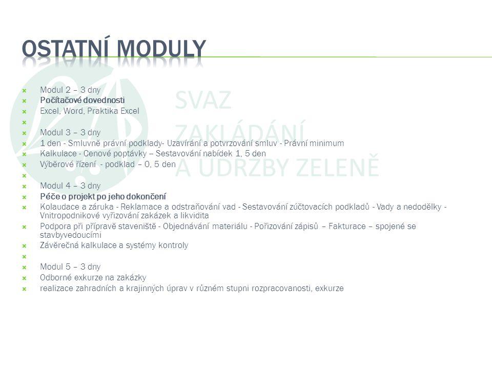 Ostatní moduly Modul 2 – 3 dny Počítačové dovednosti