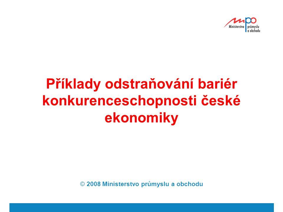 Příklady odstraňování bariér konkurenceschopnosti české ekonomiky