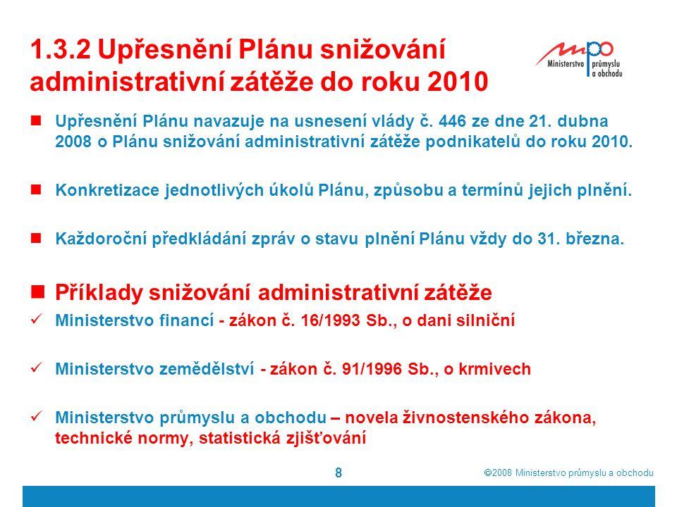 1.3.2 Upřesnění Plánu snižování administrativní zátěže do roku 2010
