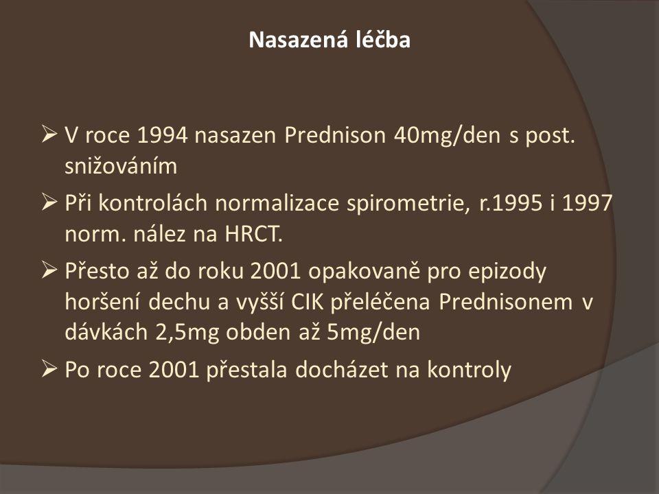 Nasazená léčba V roce 1994 nasazen Prednison 40mg/den s post. snižováním.