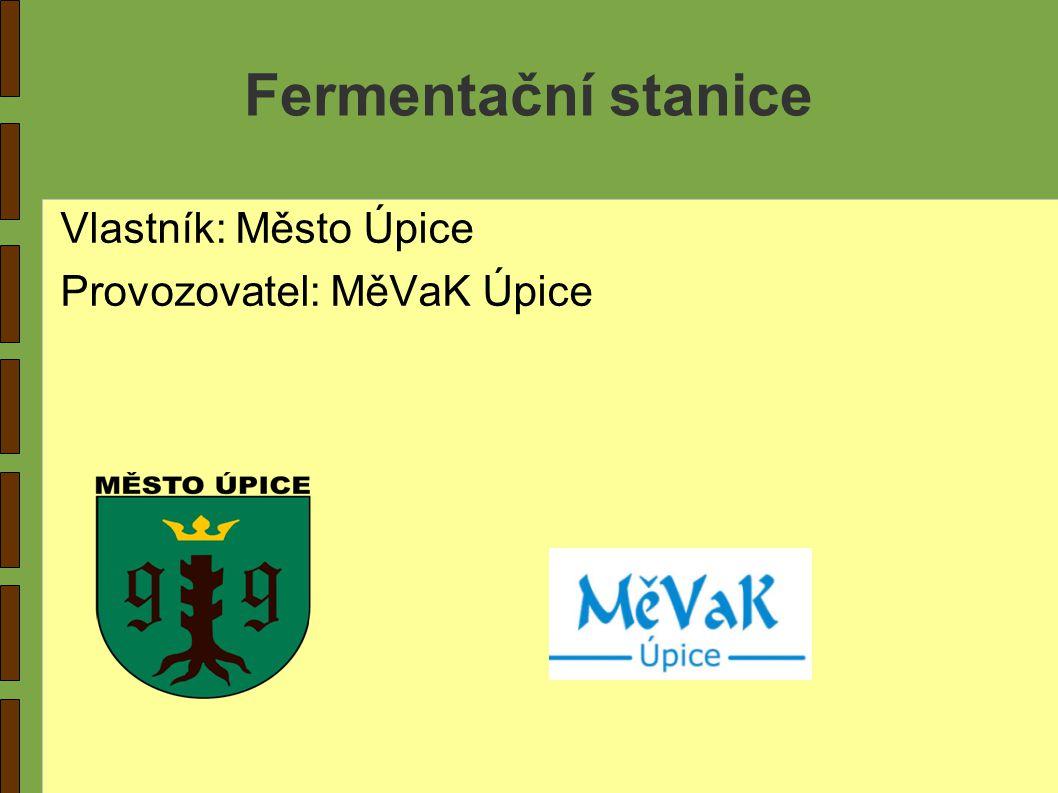 Fermentační stanice Vlastník: Město Úpice Provozovatel: MěVaK Úpice
