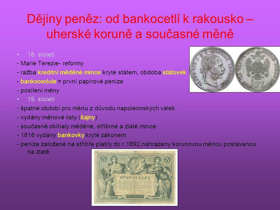 Dějiny peněz: od bankocetlí k rakousko – uherské koruně a současné měně