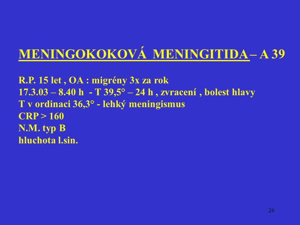 MENINGOKOKOVÁ MENINGITIDA – A 39