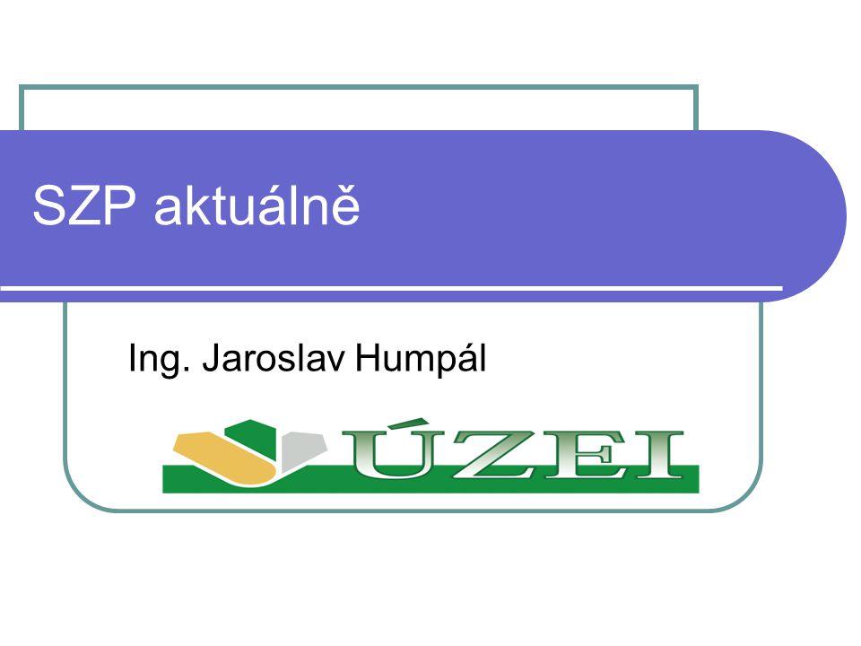 SZP aktuálně Ing. Jaroslav Humpál