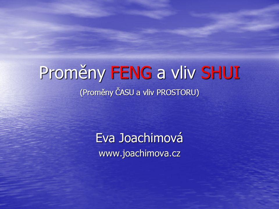 Proměny FENG a vliv SHUI (Proměny ČASU a vliv PROSTORU)