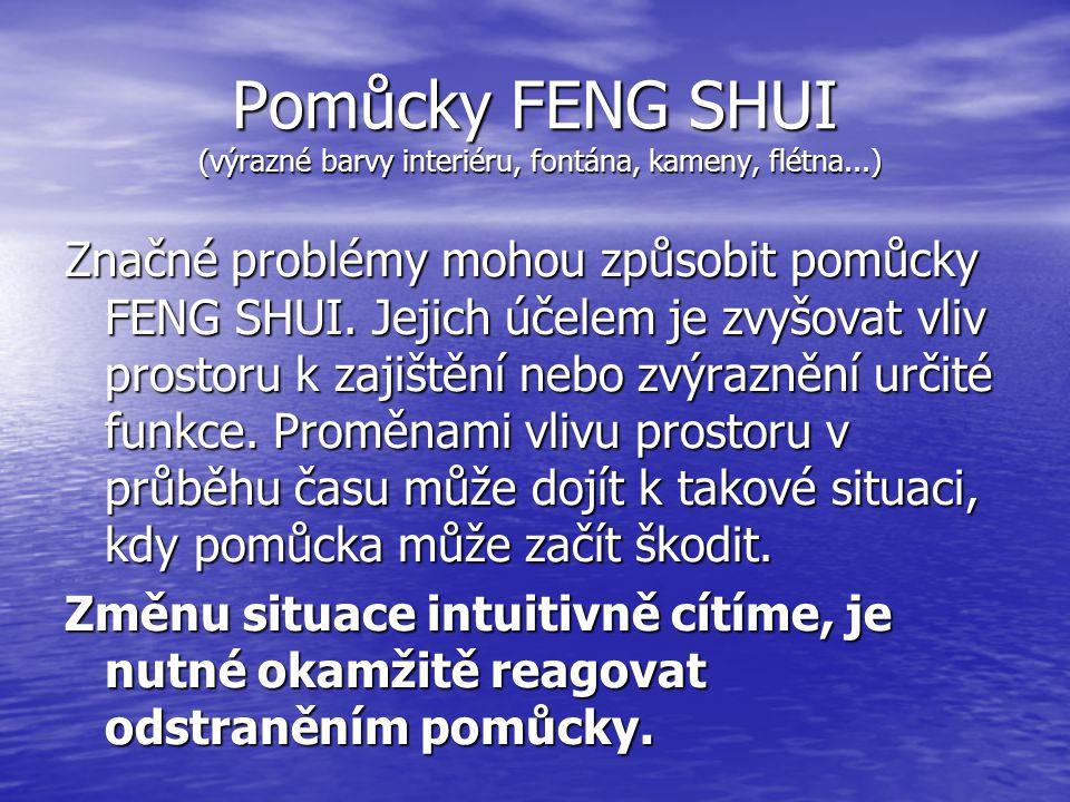 Pomůcky FENG SHUI (výrazné barvy interiéru, fontána, kameny, flétna...)