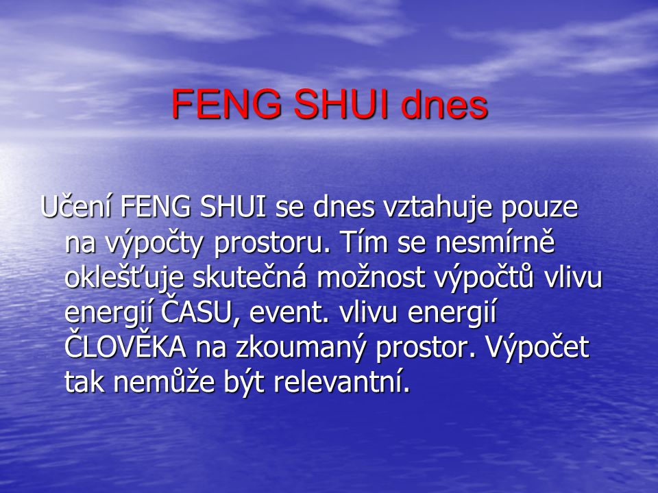 FENG SHUI dnes