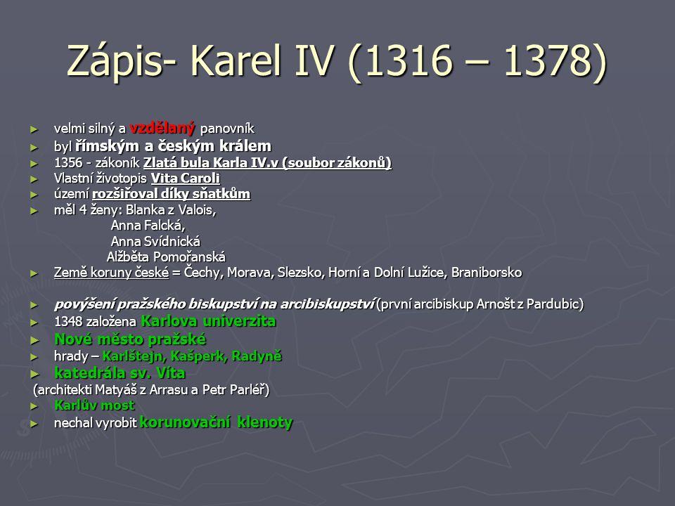 Zápis- Karel IV (1316 – 1378) Nové město pražské katedrála sv. Víta