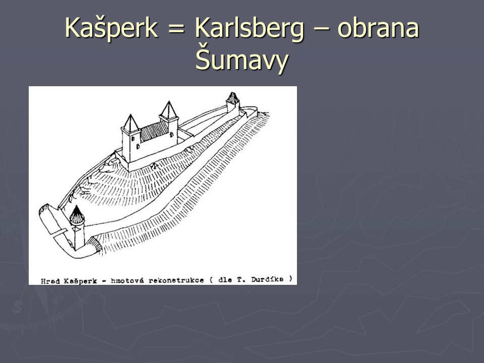 Kašperk = Karlsberg – obrana Šumavy