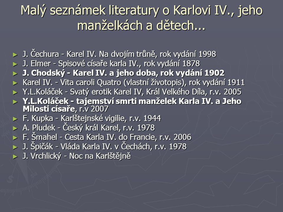 Malý seznámek literatury o Karlovi IV., jeho manželkách a dětech...