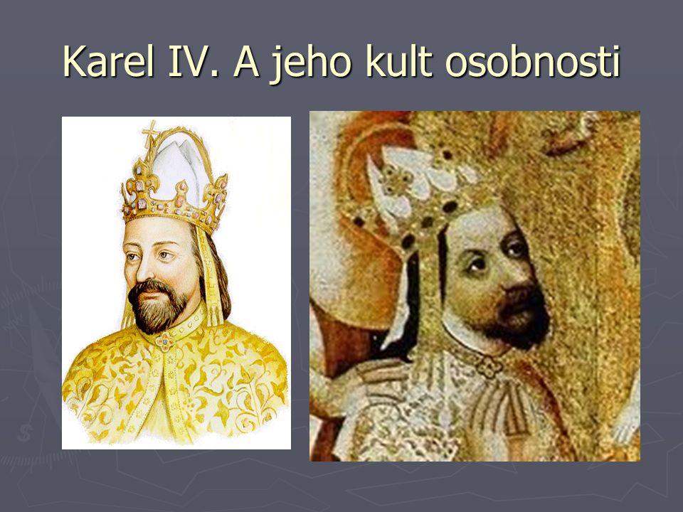 Karel IV. A jeho kult osobnosti