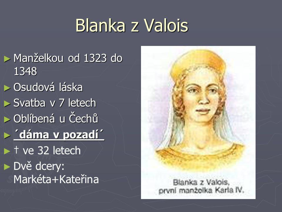 Blanka z Valois Manželkou od 1323 do 1348 Osudová láska