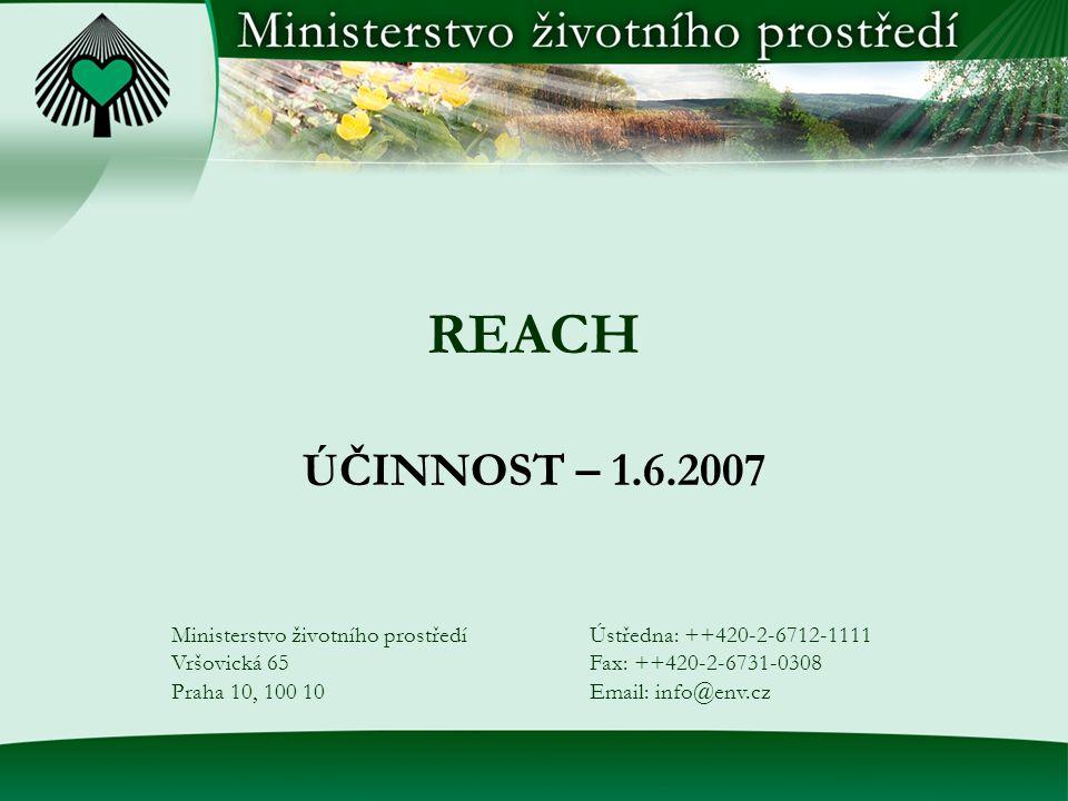REACH ÚČINNOST – 1.6.2007 Ministerstvo životního prostředí