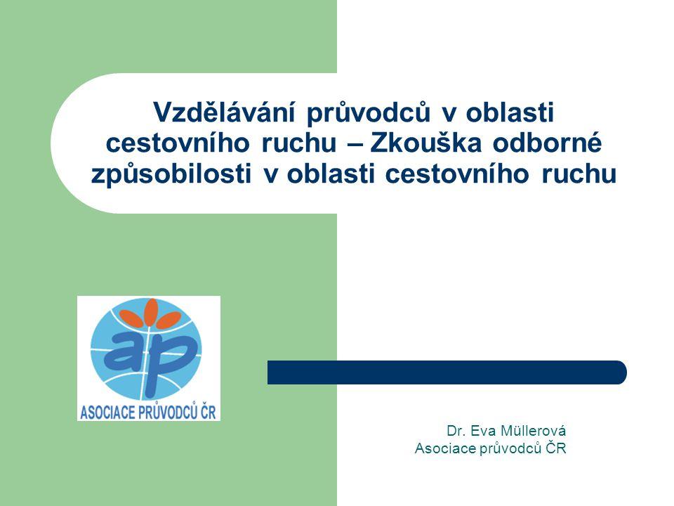Dr. Eva Müllerová Asociace průvodců ČR