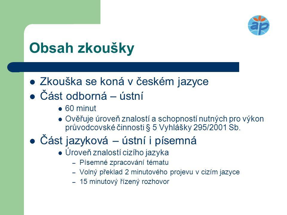 Obsah zkoušky Zkouška se koná v českém jazyce Část odborná – ústní