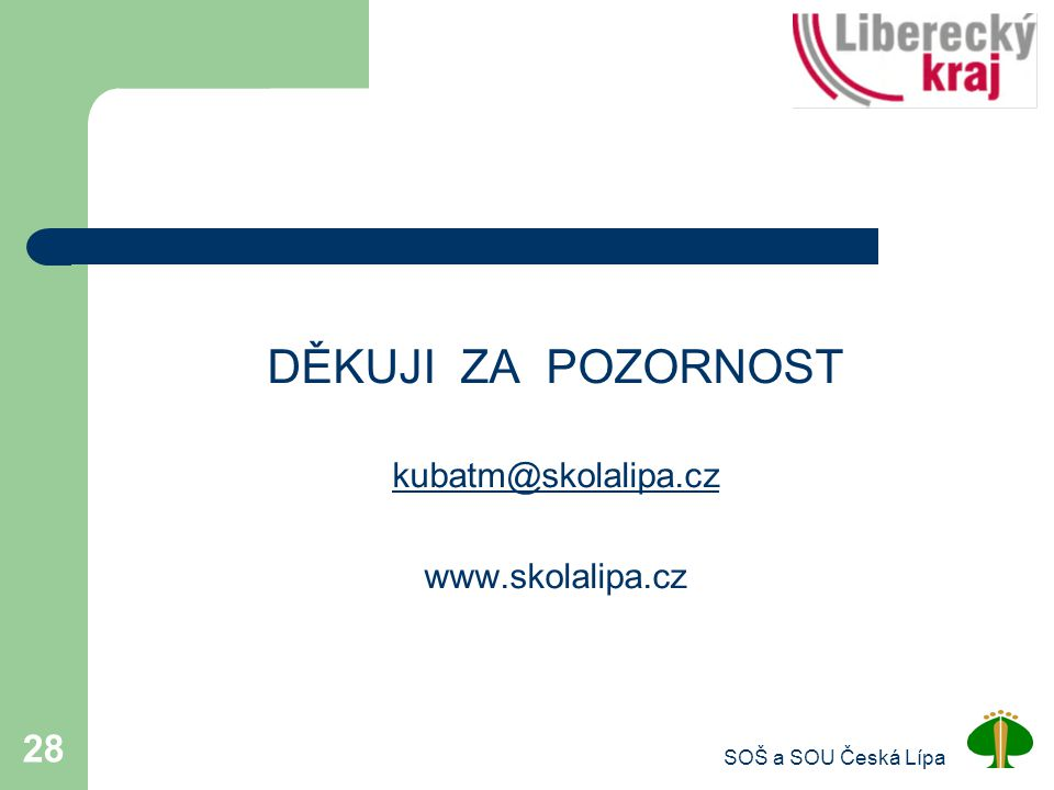 DĚKUJI ZA POZORNOST kubatm@skolalipa.cz www.skolalipa.cz
