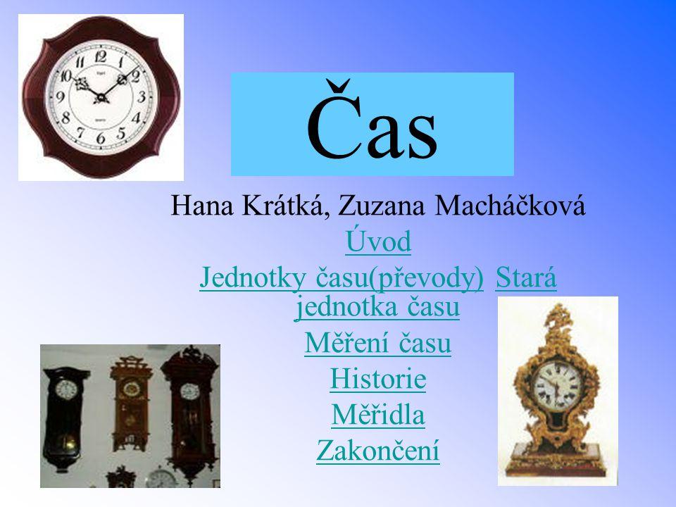 Čas Hana Krátká, Zuzana Macháčková Úvod