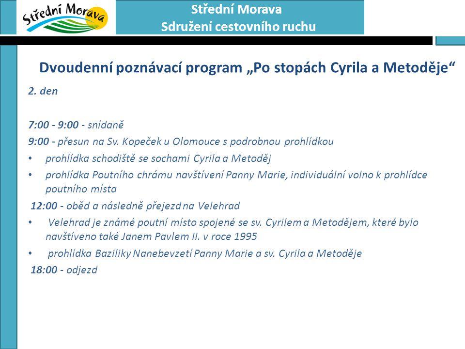 """Dvoudenní poznávací program """"Po stopách Cyrila a Metoděje"""