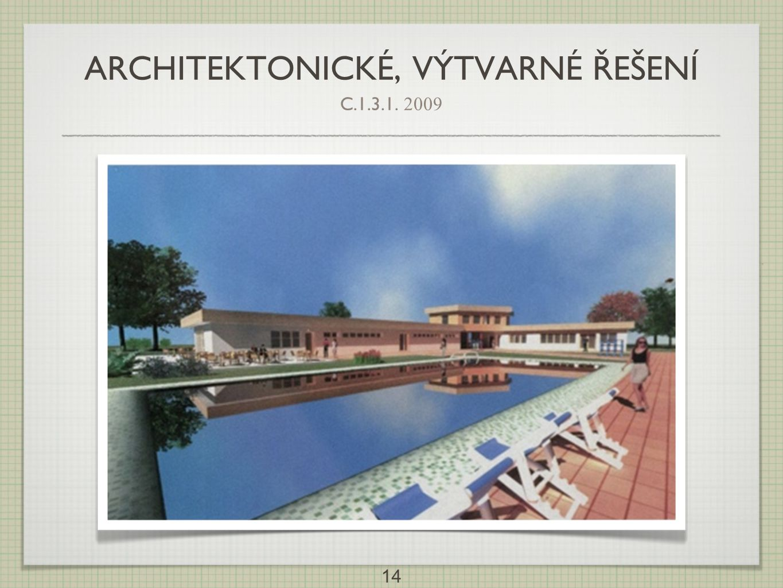ARCHITEKTONICKÉ, VÝTVARNÉ ŘEŠENÍ C.1.3.1. 2009