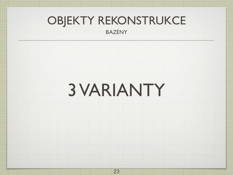 OBJEKTY REKONSTRUKCE BAZÉNY 3 VARIANTY