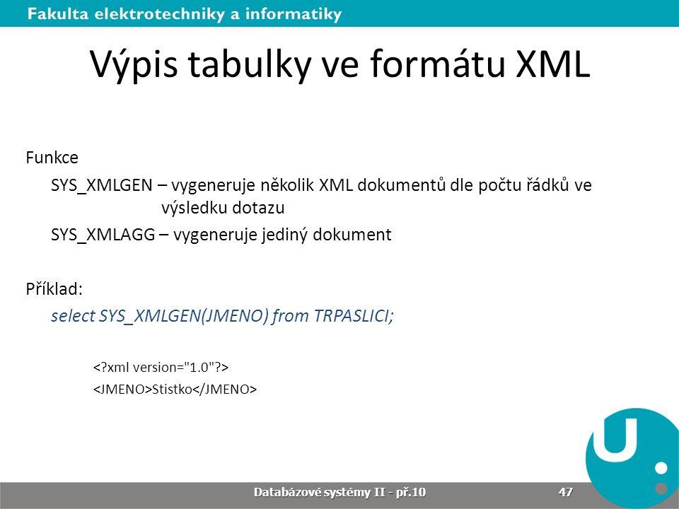 Výpis tabulky ve formátu XML