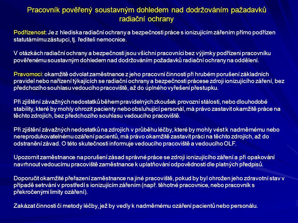 Pracovník pověřený soustavným dohledem nad dodržováním pažadavků radiační ochrany