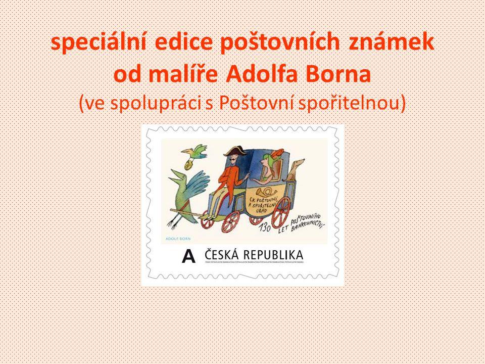 speciální edice poštovních známek od malíře Adolfa Borna (ve spolupráci s Poštovní spořitelnou)