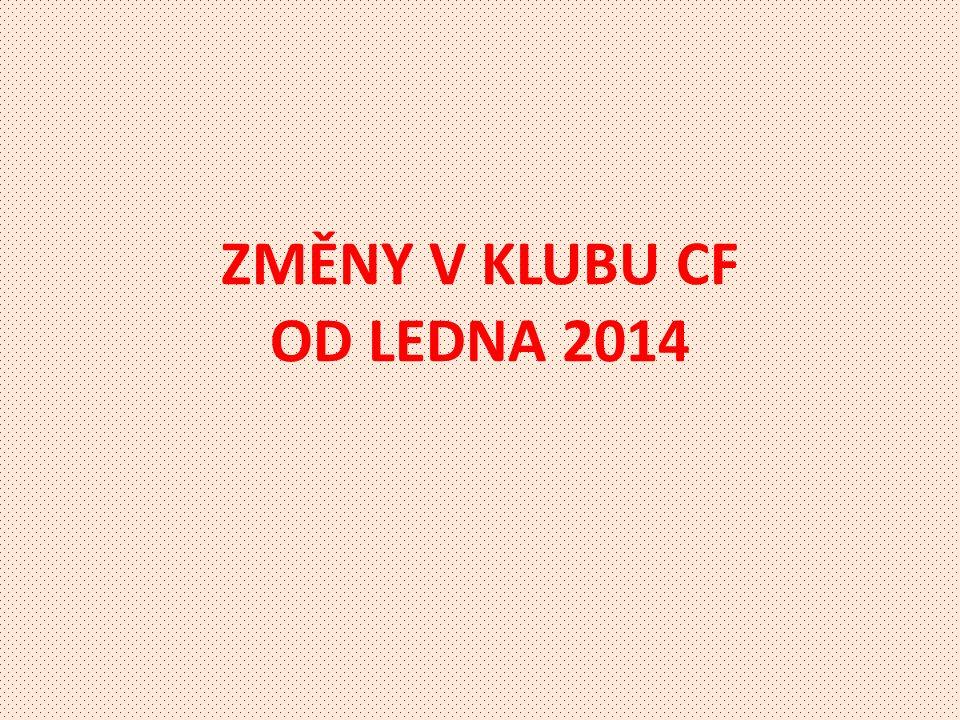 ZMĚNY V KLUBU CF OD LEDNA 2014
