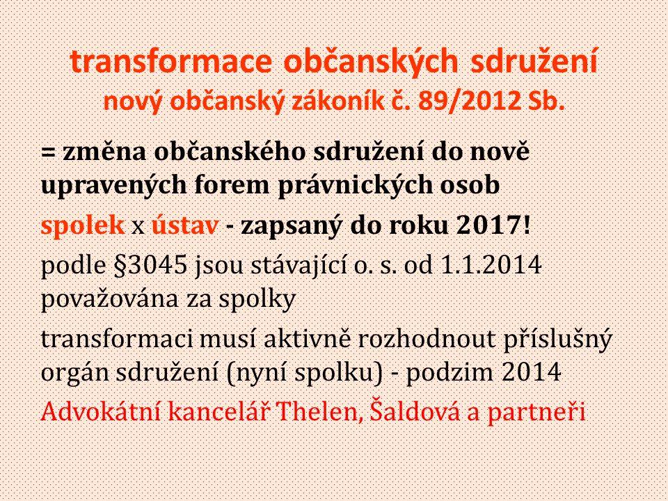 transformace občanských sdružení nový občanský zákoník č. 89/2012 Sb.