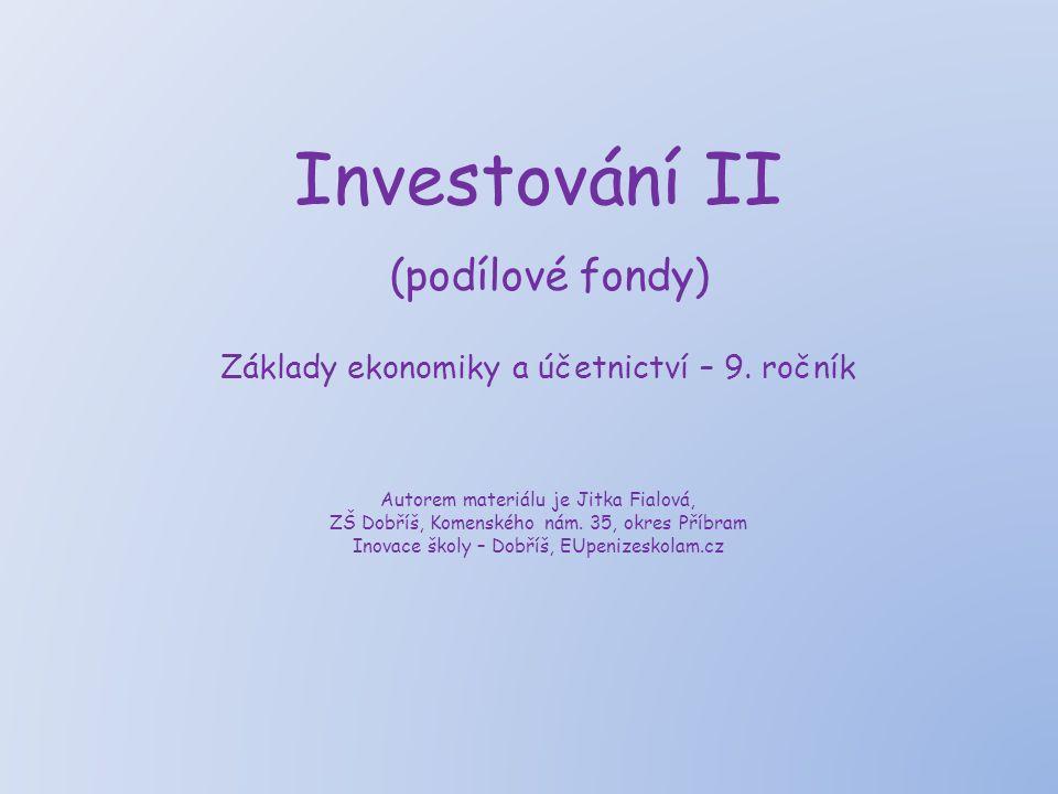 Investování II (podílové fondy) Základy ekonomiky a účetnictví – 9